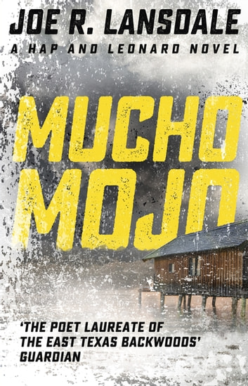 Mucho Mojo - Hap and Leonard Book 2 ebook by Joe R. Lansdale
