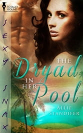 The Dryad in Her Pool ebook by Allie Standifer