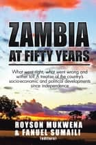 Zambia at Fifty Years ebook by Royson Mukwena,Fanuel Sumaili