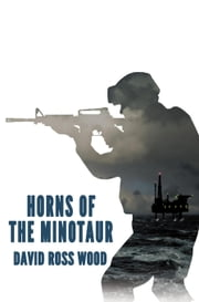 Horns of the Minotaur - A War Boys Novel ebook by David Ross Wood