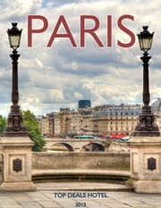 Paris Travel Guide ebook by Top Deals Hotel