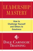 Leadership Mastery ebook by Dale Carnegie Training