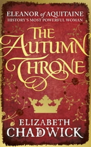 The Autumn Throne ebook by Elizabeth Chadwick