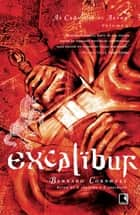 Excalibur - As crônicas de Artur ebook by Bernard Cornwell