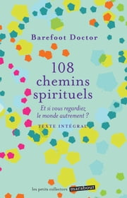 108 chemins sprirituels ebook by Barefoot Doctor
