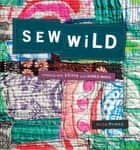 Sew Wild ebook by Alisa Burke
