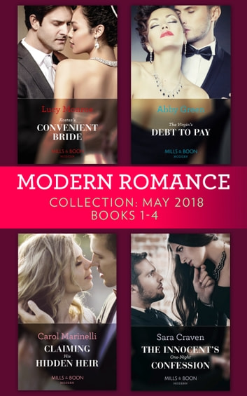 Modern Romance Collection: May 2018 Books 1 - 4: Kostas's Convenient Bride / The Virgin's Debt to Pay / Claiming His Hidden Heir / The Innocent's One-Night Confession ekitaplar by Lucy Monroe,Abby Green,Carol Marinelli,Sara Craven