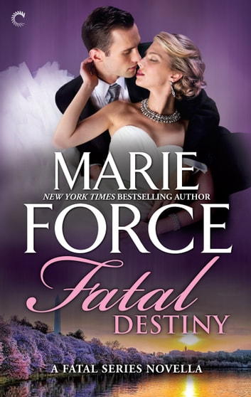 Fatal Destiny: A Fatal Series Novella ebook by Marie Force