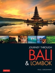Journey Through Bali & Lombok ebook by Paul Greenway