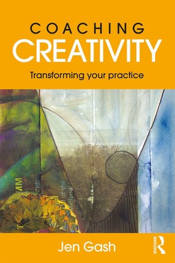 Coaching Creativity EBook By Jen Gash