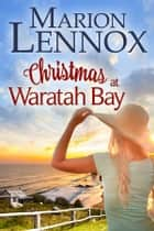Christmas at Waratah Bay ebook by Marion Lennox