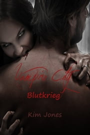 Vampire City - Blutkrieg ebook by Kim Jones
