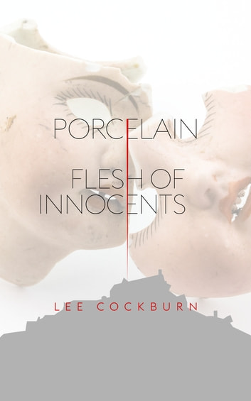 Porcelain - Flesh of Innocents ebook by Lee Cockburn