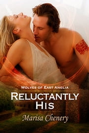 Reluctantly His ebook by Marisa Chenery