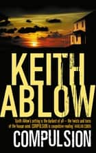 Compulsion ebook by Keith Ablow