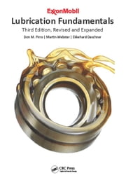 Lubrication Fundamentals, Third Edition, Revised and Expanded ebook by Don M. Pirro,Martin Webster,Ekkehard Daschner