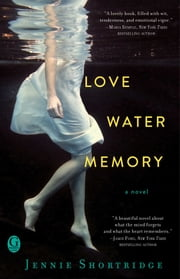Love Water Memory ebook by Jennie Shortridge