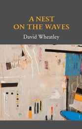 A Nest on the Waves ebook by David Wheatley