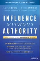 Influence Without Authority ebook by Allan R. Cohen, David L. Bradford