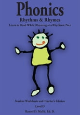 Phonics, Rhythms, & Rhymes-Level D - Learn to Read While Rhyming at a Rhythmic Pace-Student Workbook and Teacher's Edition ebook by Rasool D. Malik, Ed. D.
