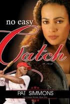 No Easy Catch ebook by Pat Simmons