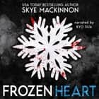 Frozen Heart audiobook by Skye MacKinnon