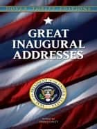 Great Inaugural Addresses ebook by James Daley