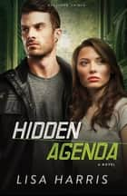 Hidden Agenda (Southern Crimes Book #3) - A Novel ebook by Lisa Harris