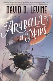 Arabella of Mars ebook by David D. Levine