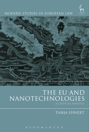 The EU and Nanotechnologies - A Critical Analysis ebook by Tanja Ehnert