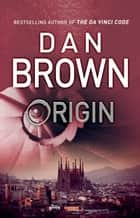 Origin - (Robert Langdon Book 5) ebook by Dan Brown