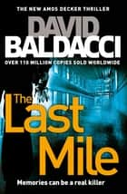 The Last Mile: An Amos Decker Novel 2 ebook by David Baldacci