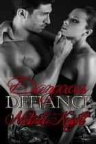 Dangerous Defiance ebook by Natasha Knight