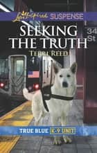 Seeking the Truth - Faith in the Face of Crime ebook by Terri Reed