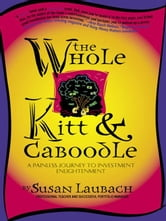 The Whole Kitt & Caboodle: A Painless Journey To Investment Enlightenment ebook by Susan Laubach