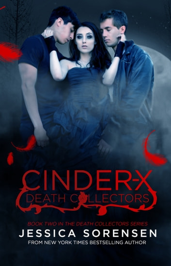 Cinder X (Death Collectors X, #2) ebook by Jessica Sorensen