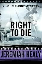 Right to Die ebook by Jeremiah Healy
