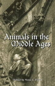 Animals in the Middle Ages ebook by Nora C. Flores