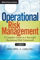 Operational Risk Management ebook by Philippa X. Girling