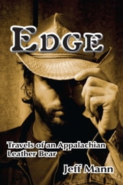 Edge: Travels of an Appalachian Leather Bear ebook by Jeff Mann