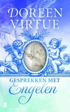 Gesprekken met engelen ebook by Doreen Virtue,Monique de Vre