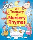 My Treasury of Nursery Rhymes ebook by Igloo Books Ltd