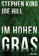 Im hohen Gras ebook by Stephen King,Joe Hill,Hannes Riffel