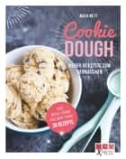 Cookie Dough - Roher Keksteig zum Vernaschen ebook by Maja Nett