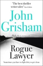 Rogue Lawyer ebook by John Grisham