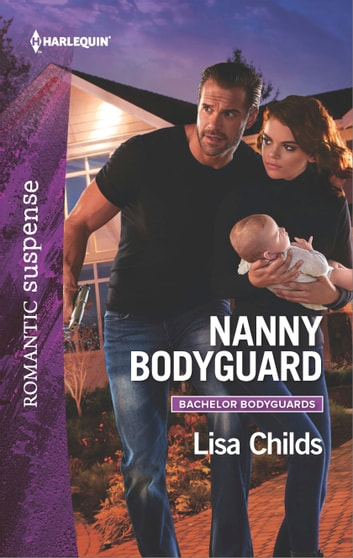 Nanny Bodyguard - A Thrilling Romantic Suspense ebook by Lisa Childs