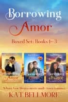 Borrowing Amor Boxed Set: Books 1-3 eBook by Kat Bellemore