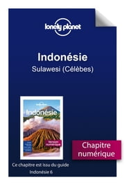 Indonésie - Sulawesi (Célèbes) eBook by LONELY PLANET