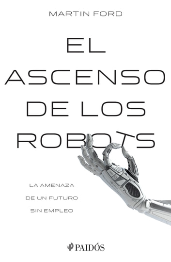 El ascenso de los robots ebook by Martin Ford