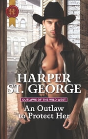 An Outlaw to Protect Her ebook by Harper St. George